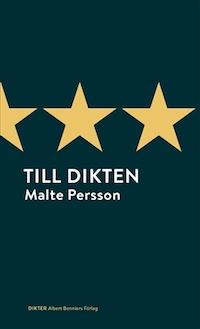 Malte Persson: 'Till dikten'