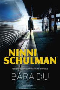 Ninni Schulman: 'Bara du'