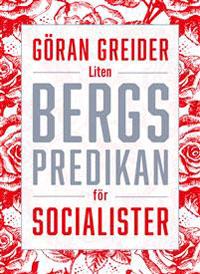 Göran Greider: 'Liten bergspredikan för socialister'