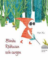 Han Xu: 'Blinda Rödluvan och vargen'