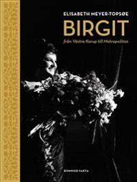 : Birgit - Från Västra Karup till Metropolitan