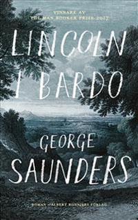 George Saunders: 'Lincoln i bardo'