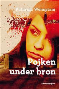 Katarina Wennstam: 'Pojken under bron'