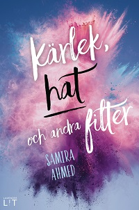 Samira Ahmed: 'Kärlek, hat och andra filter'