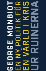 George Monbiot: 'Ur ruinerna'