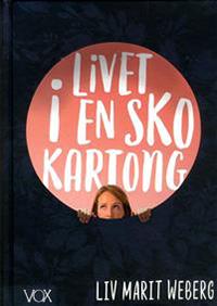 Liv Marit Weberg: 'Livet i en skokartong'