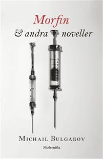 : Morfin och andra noveller