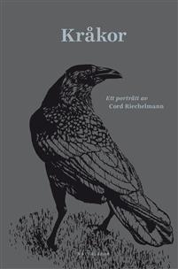 Cord Riechelmann: 'Kråkor'