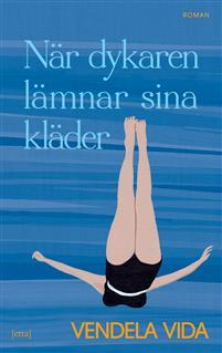 Vendela Vida: 'När dykaren lämnar sina kläder'