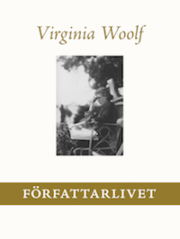 Virginia Woolf: 'Författarlivet'