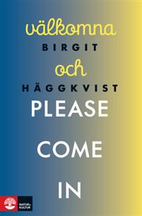 Birgit Häggkvist: 'Välkomna och please come in'