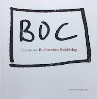 : En bok om Bo Cavefors Bokförlag