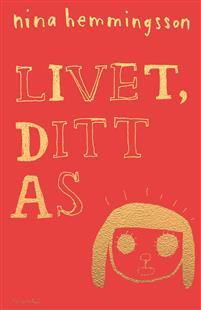 Nina Hemmingsson: 'Livet, ditt as'