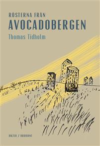 Thomas Tidholm: 'Rösterna från Avocadobergen'
