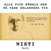 Wisti: 'Alla fick hångla mer på Tage Erlanders tid'