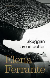 Elena Ferrante: 'Skuggan av en dotter'