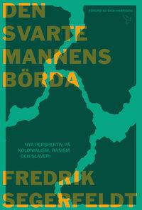 Fredrik Segerfeldt: 'Den svarte mannens börda'
