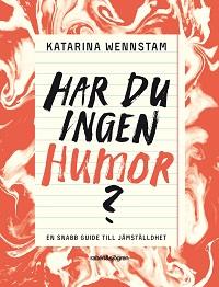 Katarina Wennstam: 'Har du ingen humor?'