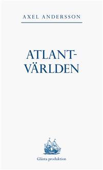 Axel Andersson: 'Atlantvärlden '