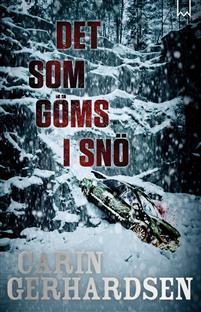 Carin Gerhardsen: 'Det som göms i snö'
