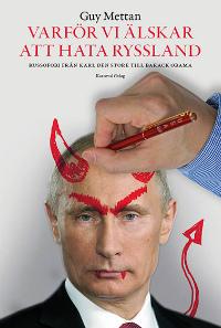 : Varför vi älskar att hata Ryssland