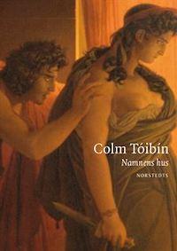 Colm Tóibín: 'Namnens hus'