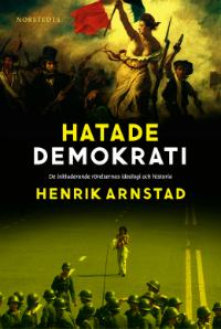 Henrik Arnstad: 'Hatade demokrati'