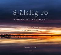 : Själslig ro: I nordiskt landskap