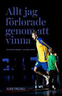 Albin Tingsvall: 'Allt jag förlorade genom att vinna'
