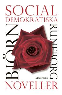 Björn Runeborg: 'Socialdemokratiska noveller'