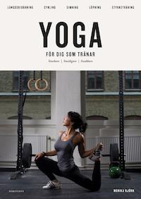 Monika Björn: 'Yoga för dig som tränar'