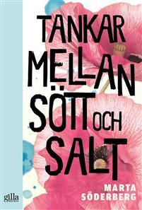 Marta Söderberg: 'Tankar mellan sött och salt'