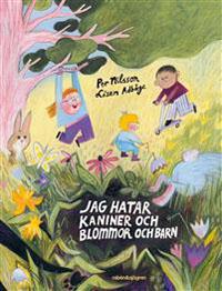 Per Nilsson: 'Jag hatar kaniner och blommor och barn'