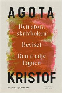 Agóta Kristóf: 'Den stora skrivboken/Beviset/Den tredje lögnen'