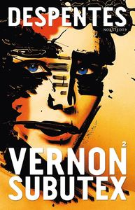 Virginie Despentes: 'Vernon Subutex 2'