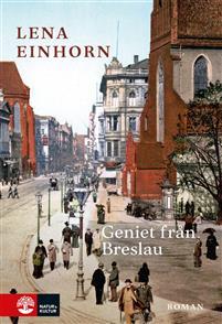 Lena Einhorn: 'Geniet från Breslau'