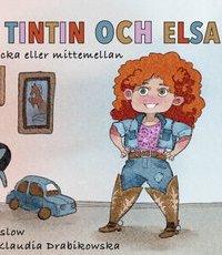 Camilla Gisslow: 'Jag är Tintin och Elsa'