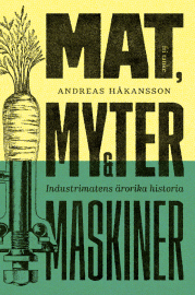 Andreas Håkansson: 'Mat, myter & maskiner'