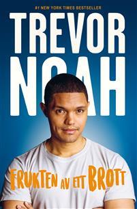 Trevor Noah: 'Frukten av ett brott'