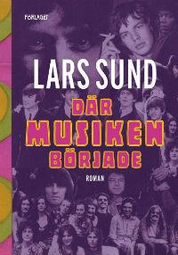 Lars Sund: 'Där musiken började '