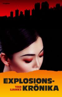 Yan Lianke: 'Explosionskrönika'