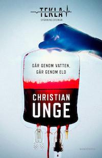 Christian Unge: 'Går genom vatten, går genom eld'