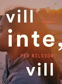 Per Nilsson: 'Vill inte, vill'