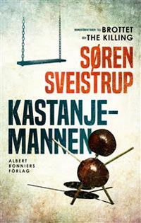 Søren Sveistrup: 'Kastanjemannen'