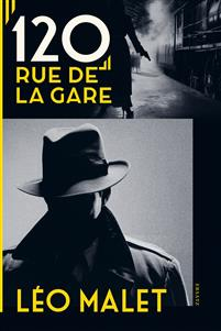 Léo Malet: '120, Rue de la Gare'