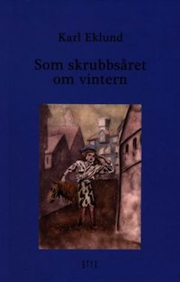 Karl Eklund: 'Som skrubbsåret om vintern'