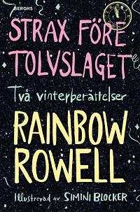 Rainbow Rowell: 'Strax före tolvslaget'