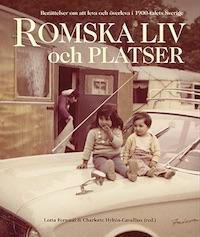 Lotta Fernstål & Charlotte Hyltén-Cavallius: 'Romska liv och platser'