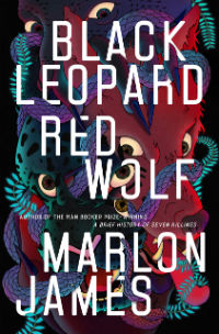 Marlon James: 'Black Leopard, Red Wolf'