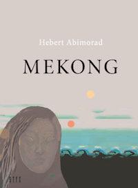 Hebert Abimorad: 'Mekong'